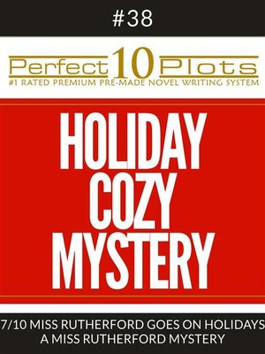 "cover image of Perfect 10 Holiday Cozy Mystery Plots #38-7 ""MISS RUTHERFORD GOES ON HOLIDAYS – a MISS RUTHERFORD MYSTERY"""