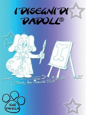 cover image of I disegni di Dadoll