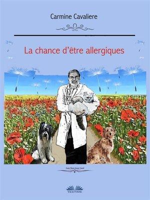 cover image of La chance d'être allergiques ?