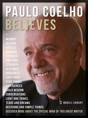 cover image of Paulo Coelho Believes