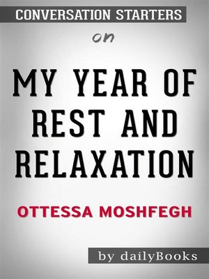 cover image of My Year of Rest and Relaxation--by Ottessa Moshfegh | Conversation Starters