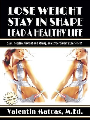 cover image of Lose Weight, Stay in Shape, Lead a Healthy Life