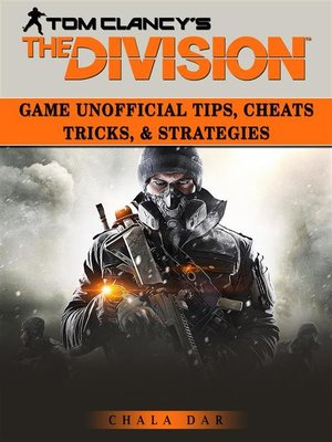 cover image of Tom Clancys the Division Game Unofficial Tips, Cheats Tricks, & Strategies