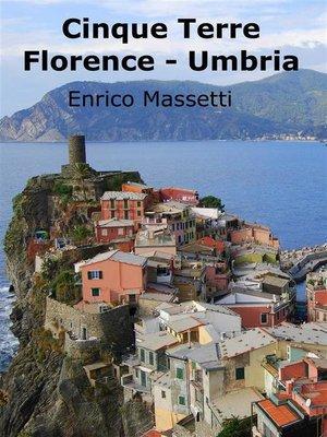 cover image of Cinque Terre, Florence, Umbria