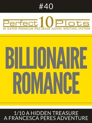 "cover image of Perfect 10 Billionaire Romance Plots #40-1 ""A HIDDEN TREASURE – a FRANCESCA PERES ADVENTURE"""