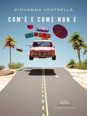 cover image of Com'è e come non è