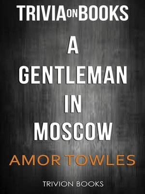 cover image of A Gentleman in Moscow by Amor Towles (Trivia-On-Books)