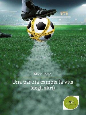 cover image of Una Partita Cambia La Vita (Degli Altri)