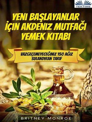 cover image of Yeni Başlayanlar İçin Akdeniz Mutfağı Yemek Kitabı