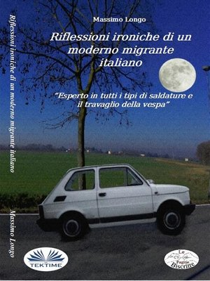 cover image of Riflessioni Ironiche Di Un Moderno Migrante Italiano