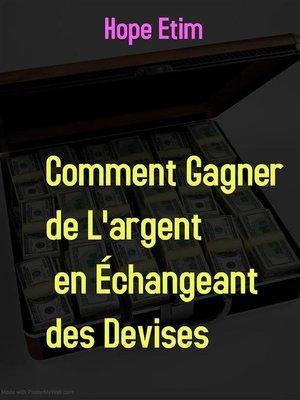 cover image of Comment Gagner de L'argent en Échangeant des Devises