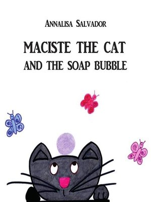 cover image of Maciste the cat and the soap bubble