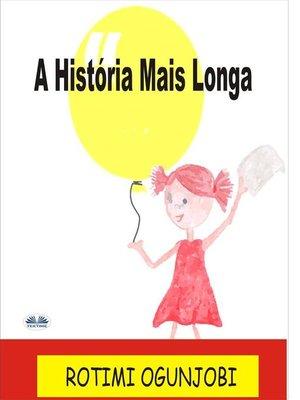 cover image of A História Mais Longa