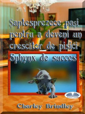 cover image of Șaptesprezece Pași Pentru a Deveni Un Crescător De Pisici Sphynx De Succes
