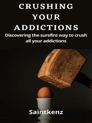 cover image of Crushing Your Addictions
