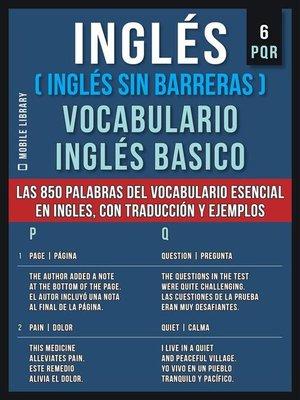 cover image of Inglés (Inglés Sin Barreras) Vocabulario Inglés Basico--6--PQR