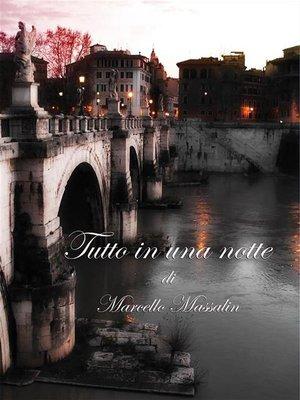 cover image of Tutto in una notte