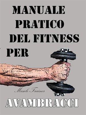 cover image of Manuale Pratico del Fitness per Avambracci