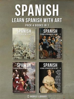 cover image of Pack 4 Books in 1--Spanish--Learn Spanish with Art