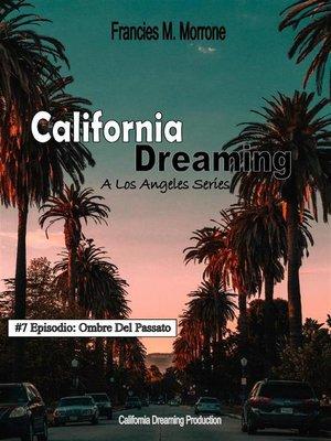 cover image of Ombre Del Passato (#7 della serie California Dreaming)--A Los Angeles Series