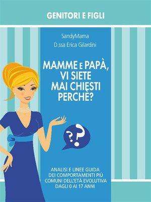 cover image of Mamme e Papà, vi siete mai chiesti perché?