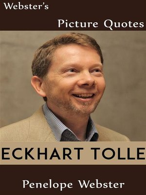 cover image of Webster's Eckhart Tolle Picture Quotes