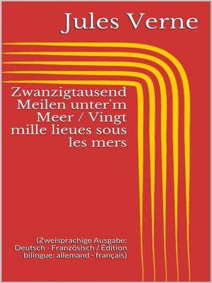 cover image of Zwanzigtausend Meilen unter'm Meer / Vingt mille lieues sous les mers