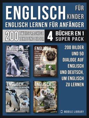 cover image of Englisch Für Kinder--Englisch Lernen Für Anfänger (4 Bücher in 1 Super Pack)