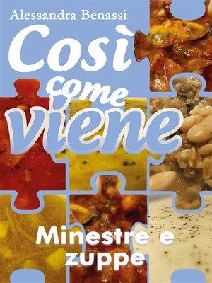 cover image of Così come viene. Minestre e zuppe
