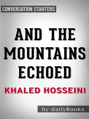 cover image of And the Mountains Echoed--by Khaled Hosseini | Conversation Starters