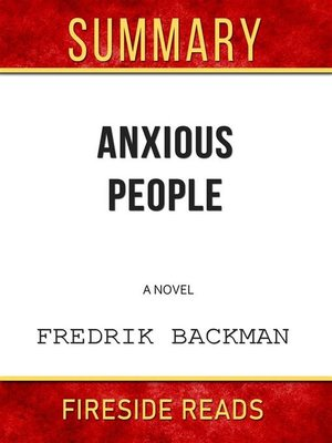 cover image of Anxious People--A Novel by Fredrik Backman--Summary by Fireside Reads