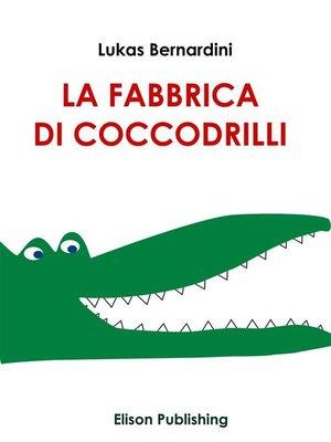 cover image of La Fabbrica Di Coccodrilli