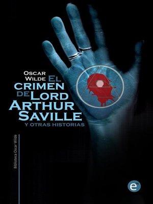 cover image of El crimen de Lord Arthur Saville y otras historias