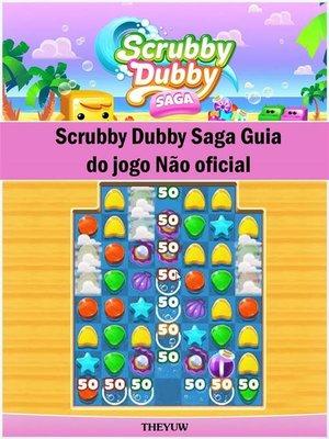 cover image of Scrubby Dubby Saga Guia Do Jogo Não Oficial