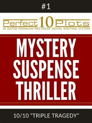 """cover image of Perfect 10 Mystery / Suspense / Thriller Plots--#1-10 """"TRIPLE TRAGEDY"""""""