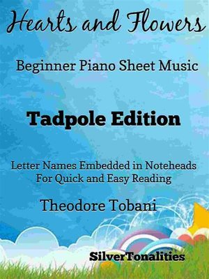 cover image of Hearts and Flowers Beginner Piano Sheet Music Tadpole Edition