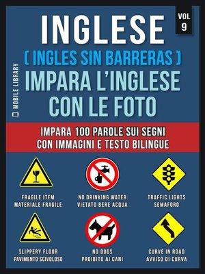 cover image of Inglese ( Ingles Sin Barreras ) Impara L'Inglese Con Le Foto (Vol 9)