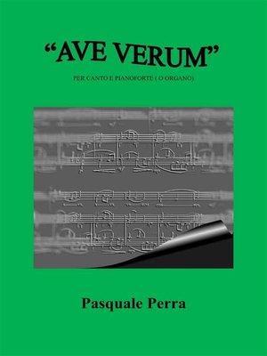 """cover image of """"Ave Verum"""" per canto e pianoforte. Versione in Sol maggiore"""