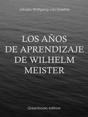 cover image of Los años de aprendizaje de Wilhelm Meister