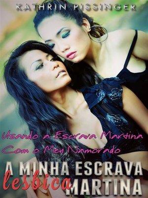 cover image of Usando a Escrava Martina Com O Meu Namorado