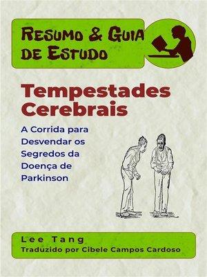 cover image of Resumo & Guia De Estudo--Tempestades Cerebrais--A Corrida Para Desvendar Os Segredos Da Doença De Parkinson