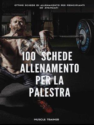 cover image of 100 Schede di Allenamento per la Palestra