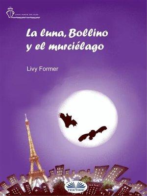 cover image of La Luna, Bollino Y El Murciélago