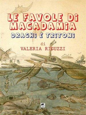 cover image of Le favole di Macadamia--Draghi e tritoni