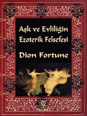 cover image of Aşk ve Evliliğin Ezoterik Felsefesi