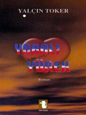 cover image of Yaralı Yürek
