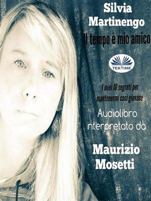 cover image of Il Tempo È Mio Amico
