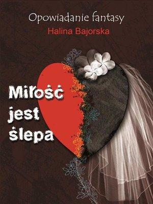 cover image of Miłość jest ślepa