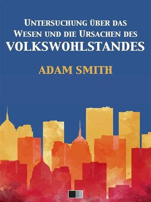 cover image of Untersuchung über das Wesen und die Ursachen des Volkswohlstandes