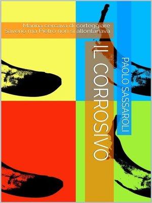 cover image of Il corrosivo